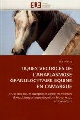 Tiques vectrices de l'anaplasmose granulocytaire équine en Camargue. Etude des tiques susceptibles d'être les vecteurs d'Anaplasma phatocytophilum biovar equi, en Camargue
