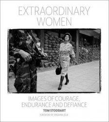 Tom stoddart extraordinary women /anglais