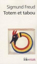 Totem et tabou. Quelques concordances entre la vie psychique des sauvages et celle des névrosés
