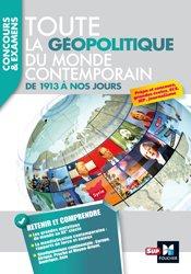 Toute la géopolitique du monde contemporain - De 1913 à nos jours