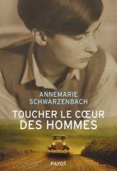 Toucher le coeur des hommes. Reportages 1932-1941