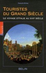Touristes du Grand Siècle. Le voyage d'Italie au XVIIe siècle