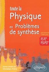 Toute la physique en problèmes de synthèse PC PC* PSI PSI
