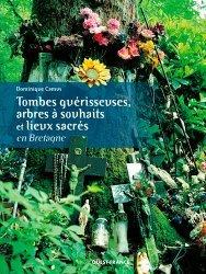 Tombes guérisseuses, arbres à souhaits et lieux sacrés en Bretagne