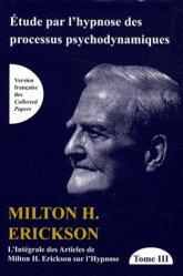 TOME III de L'intégrale des articles de Milton H. Erickson sur l'hypnose