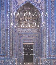 Tombeaux de Paradis. Le Shâh-e Zende de Samarcande et la céramique architecturale d'Asie centrale
