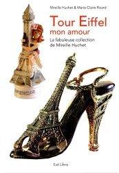 Tour Eiffel mon amour. La fabuleuse collection de Mireille Huchet