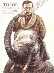 Topor, voyageur du livre. Volume 1 (1960-1980)