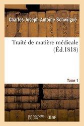 Traité de matière médicale. Tome 1