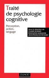 Traité de psychologie cognitive. Perception, action, langage