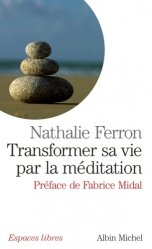 Transformer sa vie par la méditation