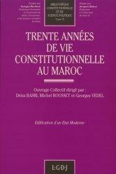 Trente années de vie constitutionnelle au Maroc