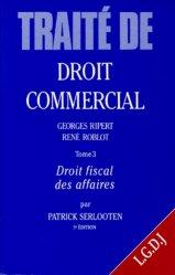 Traité de droit commercial. Tome 3, droit fiscal des affaires