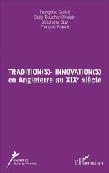 Tradition(s) - Innovation(s) en Angleterre au XIXe siècle