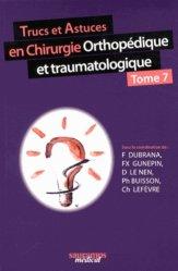 Trucs et astuces en chirurgie orthopédique et traumatologique - Tome 7