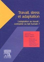 Travail, stress et adaptation L'adaptation au travail : contrainte ou fait humain
