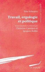 Travail, ergologie et politique