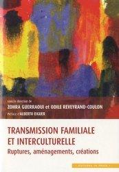 Transmission familiale et interculturelle. Ruptures, aménagements, créations