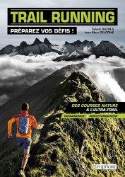 Trail running, préparez vos défis ! Des courses nature à l'ultra-rail