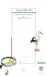 Traçabilité Guide pratique pour l'agriculture et l'industrie alimentaire