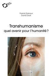 Transhumanisme : quel avenir pour l'humanité