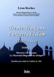 Trente-deux ans à travers l'Islam 1832-1864. Tome 2, Mission à la Mecque ; Le Maréchal Bugeaud en Afrique