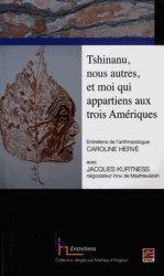 Tshinanu, nous autres, et moi qui appartiens aux trois Amériques