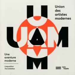 UAM, une aventure moderne/A moderne Adventure. L'exposition/The Exhibition, Edition bilingue français-anglais
