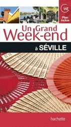 Un grand week-end à Seville
