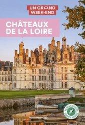 Un grand week-end Châteaux de la Loire