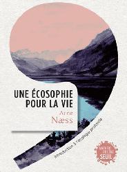 Une ecosophie pour la vie. introduction a l'ecologie profonde