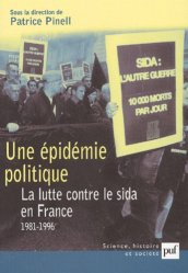 Une  epidémie politique. La lutte contre le sida en France (1981-1996)
