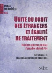 Unité du droit des étrangers et égalité de traitement : variations autour des mutations d'une police administrative. Variations autour des mutations d'une police administrative