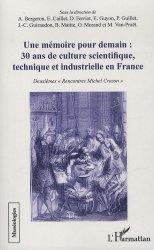 Une mémoire pour demain : 30 ans de culture scientifique, technique et industrielle en France