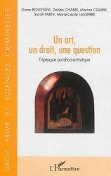 Un art, un droit, une question. Triptyque juridico-artistique