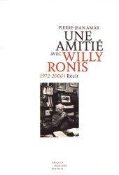 Une amitié avec Willy Ronis (1972-2006)
