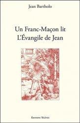 Un Franc-Maçon lit l'Evangile de Jean