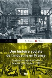 Une histoire sociale de l'industrie en France