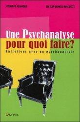 Une psychanalyse pour quoi faire. Entretiens avec un psychanalyste