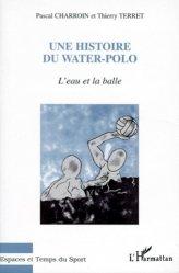 UNE HISTOIRE DU WATER-POLO. L'eau et la balle