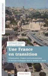 UNE FRANCE EN TRANSITION - URBANISATION, RISQUES ENVIRONNEME  |