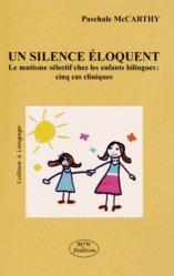 Un silence éloquent. Le mutisme sélectif chez les enfants bilingues : cinq cas cliniques