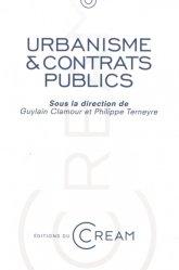 Urbanisme & contrats publics. Les contrats publics dans la mise en place d'une opération d'urbanisme. Actes du colloque du 13 avril 2012, Université Montpellier I - Faculté de droit