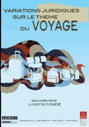 Variations juridiques sur le thème du voyage. Colloque annuel de l'Institut Fédératif de Recherche en Droit