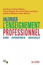 Valoriser l'enseignement professionnel : une exigence sociale