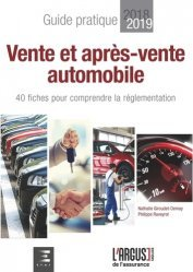 Vente et après-vente automobile. 40 fiches pour comprendre la réglementation - Guide pratique, Edition 2018-2019