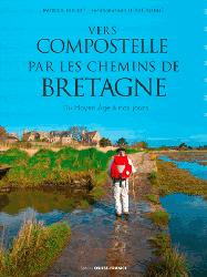 Vers Compostelle par les chemins de Bretagne