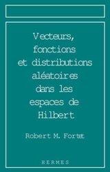 Vecteurs, fonctions et distributions aléatoires dans les espaces de Hilbert