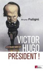 Victor hugo, president !