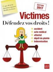 Victimes, défendez vos droits ! . Edition 2017